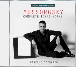 Complete Piano Works by Mussorgsky ;   Giacomo Scinardo