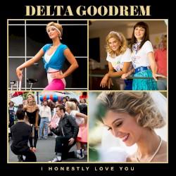 I Honestly Love You by Delta Goodrem