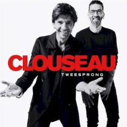 Clouseau - Wereld Die Nooit Vergaat