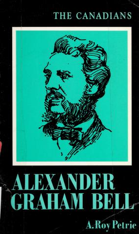 Cover of: Alexander Graham Bell | A. Roy Petrie
