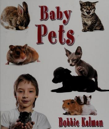 Cover of: Baby pets | Bobbie Kalman