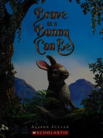 Cover of: Brave as a bunny can be | Alison Julian