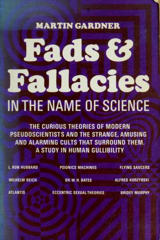 Cover of: Fads and fallacies in the name of science by Martin Gardner
