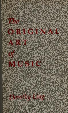 Cover of: The original art of music | Dorothy Ling