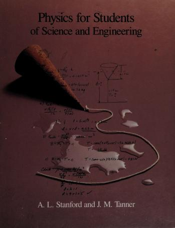 Cover of: Physics for students of science and engineering | A. L. Stanford